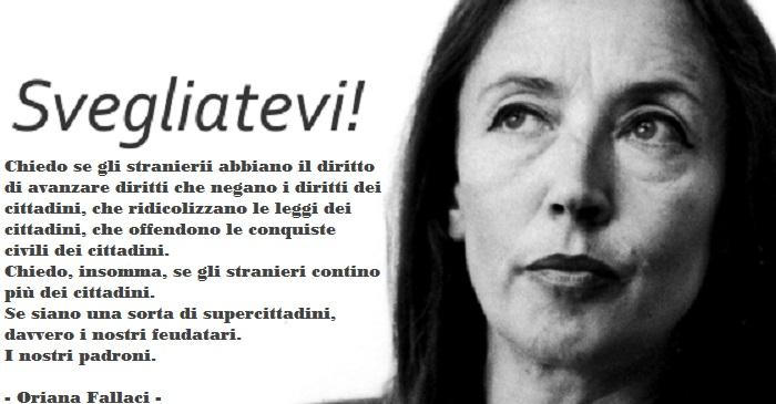 Aveva ragione Oriana Fallaci.